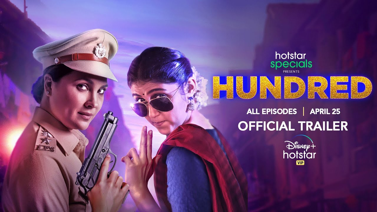 Hotstar Specials Presents Hundred | Official Trailer | Lara Dutta | Rinku Rajguru | Karan Wahi