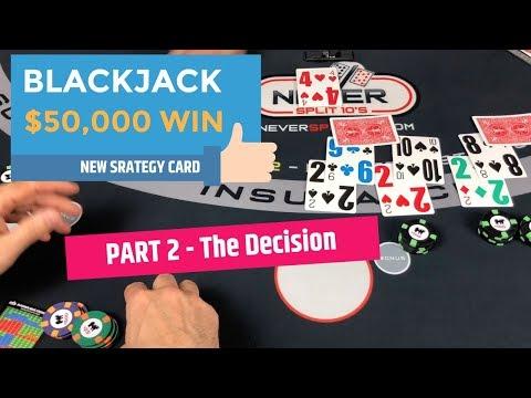 $50,000 Win Part 2 - The Decision - Blackjack