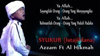 Azzam feat. Al Hikmah - Syukur Istajiblana