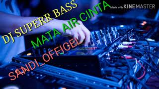 Dj Mata Air Cinta FULL Bass