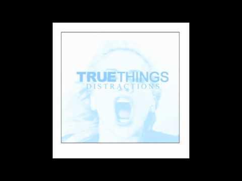 True Things -