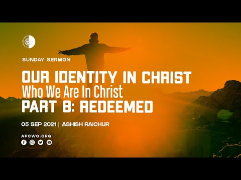 Download Redeemed (Part-8) Our Identity In Christ | Online Church Service (05 September 2021)