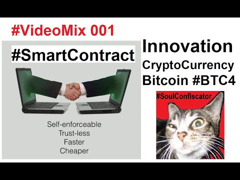 VideoMix 001 Smart Contract Innovation CryptoCurrency Bitcoin BTC4 P2P BlockChain Ethereum Law IT PC