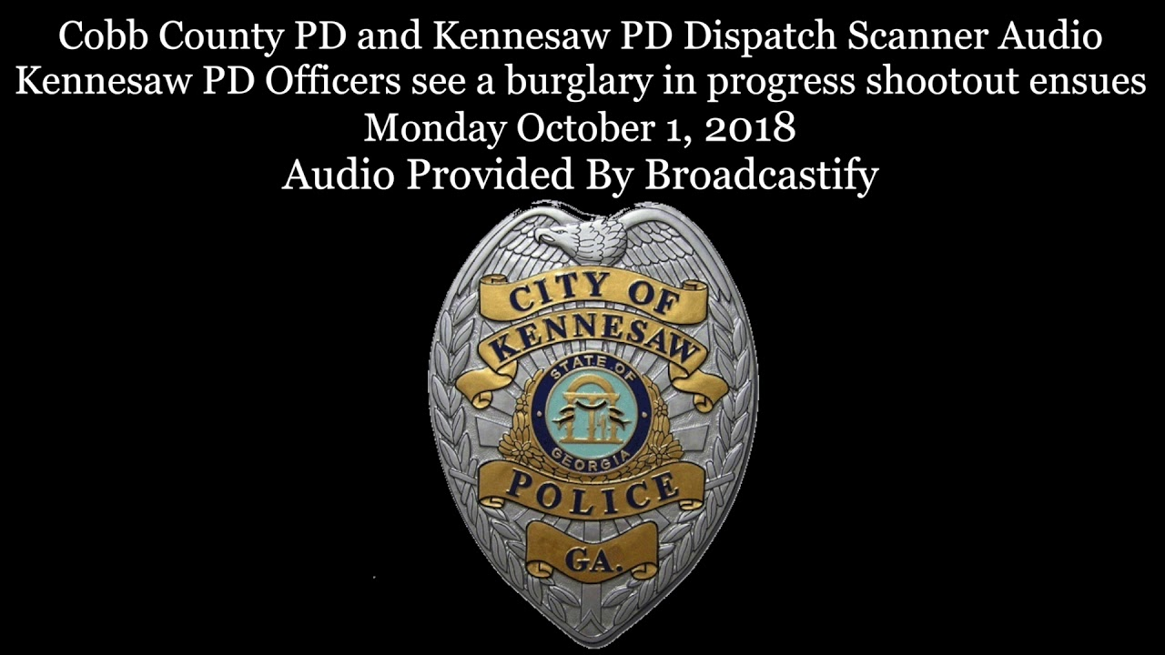 Kennesaw PD Dispatch Scanner Audio Kennesaw PD Officers shootout