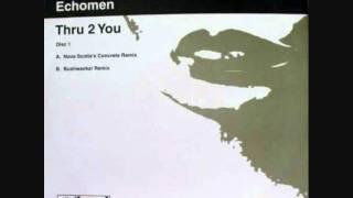 Echomen - Thru 2 You (Nova Scotia