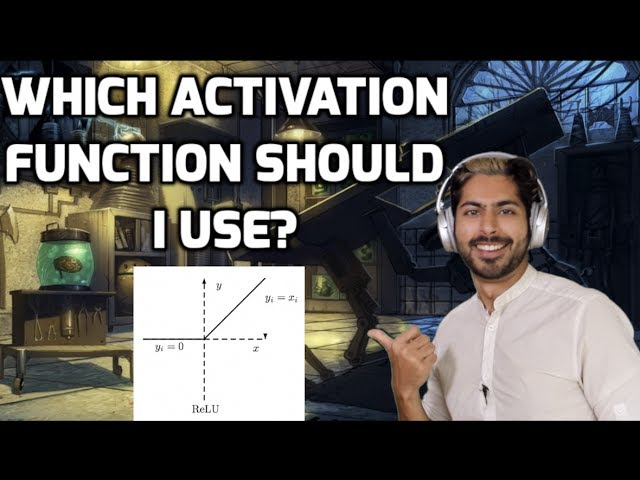 Which Activation Function Should I Use?