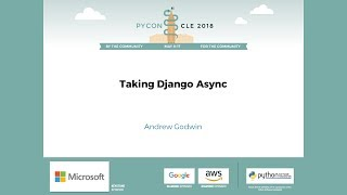 Andrew Godwin - Taking Django Async - PyCon 2018
