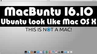 Macbuntu 16.10 Transformation Pack Relased for Ubuntu 16.10 Yakkety Yak