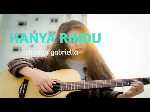 Hanya Rindu - Andmesh (lirik) Cover Chintya Gabriella