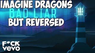 Imagine Dragons - Bad Liar  Lyric Video  But Reversed