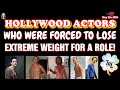 HOLLYWOOD ACTORS WHO WERE FORCED TO LOSE EXTREME WEIGHT FOR A ROLE | STORY TIME | Hey it's JHO 🍀