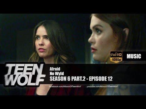 No Wyld - Afraid | Teen Wolf 6x12 Music [HD]