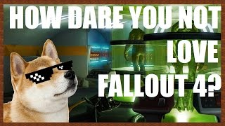 Saying Fallout 4 is Bad is Disrespectful