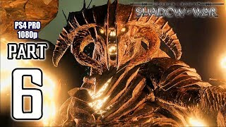 Middle Earth: SHADOW OF WAR Walkthrough PART 6 (PS4 Pro) No Commentary Gameplay @ 1080p HD ✔