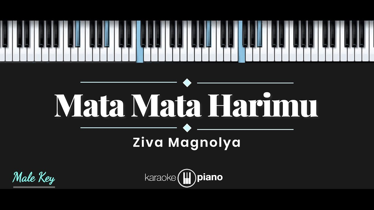Mata Mata Harimu - Ziva Magnolya (KARAOKE PIANO - MALE KEY)