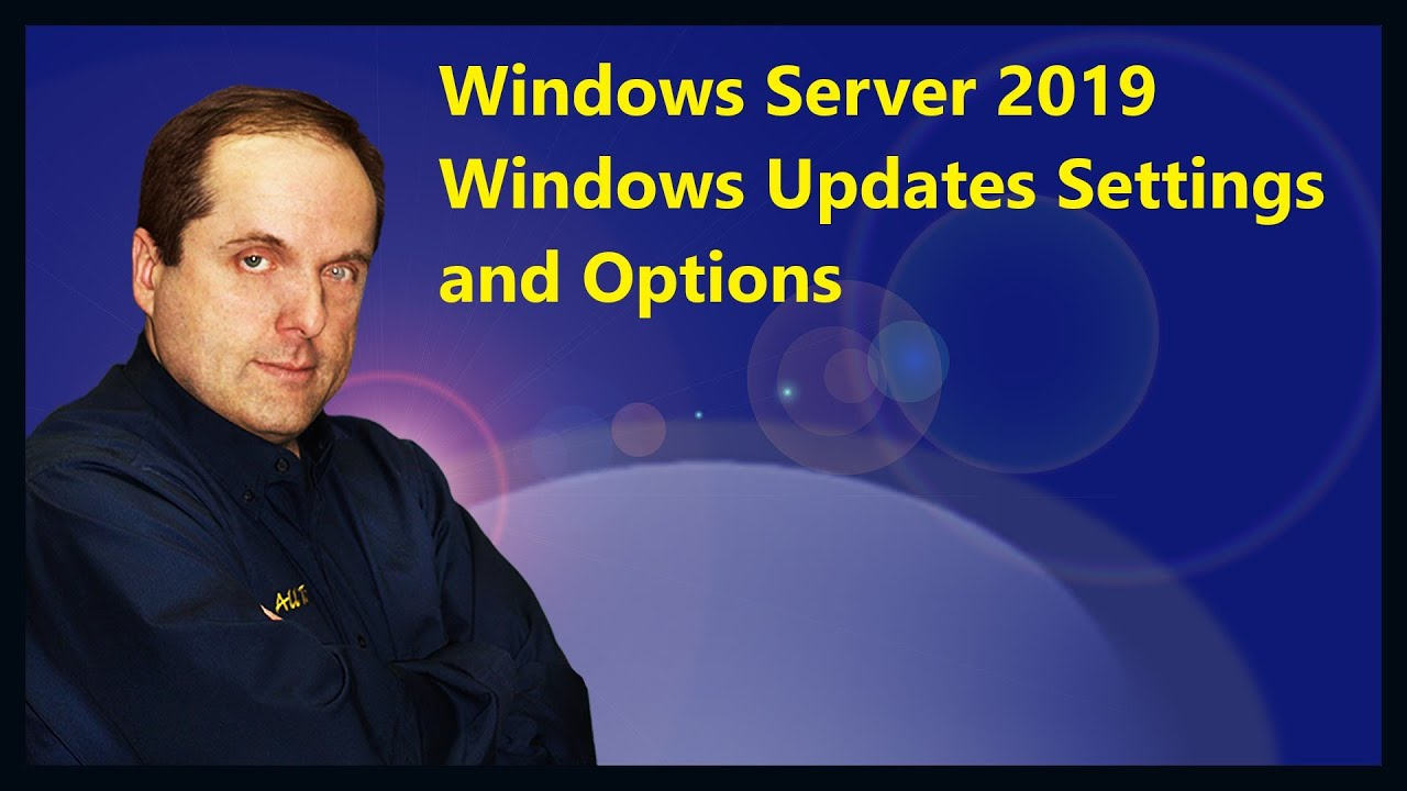 Windows Server 2019 Windows Updates Settings and Options