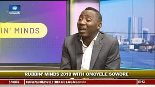 You Actually Don't Need Money To Win Election In Nigeria - Sowore Pt.1 |Rubbin Minds|
