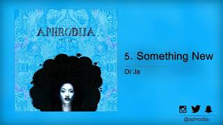 Di'Ja - Something New