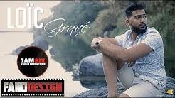 Gravé - Loïc [CLIP OFFICIEL]