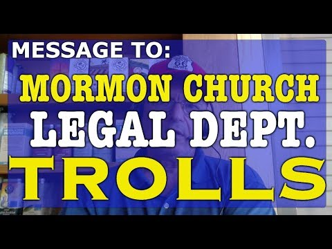 Message to Mormon Church Legal Department Tr-o-lls