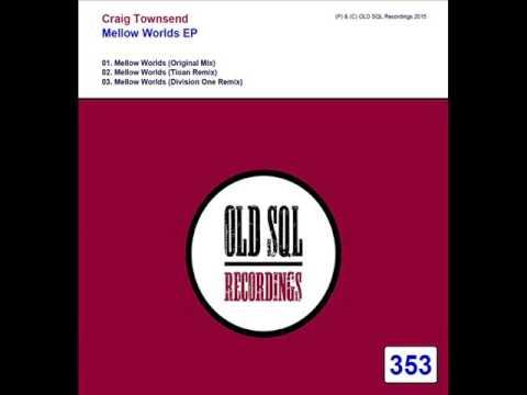 Craig Townsend - Mellow Worlds (Tioan Remix)