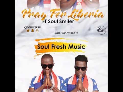 Soul Fresh ft. Soul Smiter - Pray for Liberia (Liberian Music)