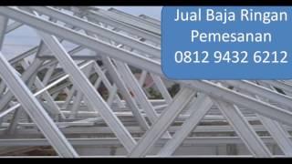 081294326212 jual baja ringan|harga baja ringan|atap baja ringan|harga atap baja ringan rangka baja