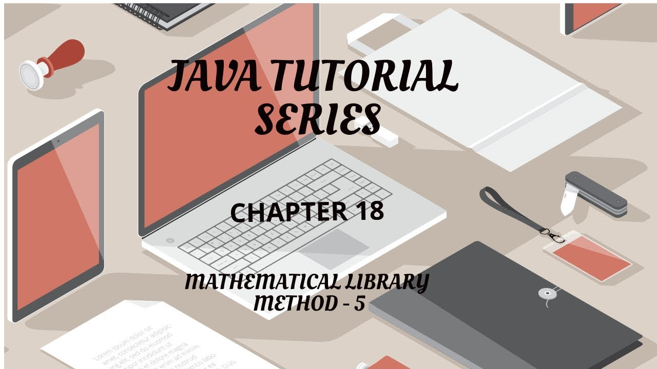 JAVA Tutorial Series Chapter 18 Math