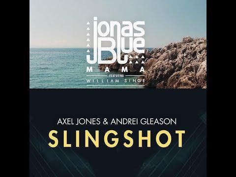 Download Mp3 Axel Jones & Andrei Gleason - Slingshot X Jonas Blue - Mama (MASHUP) by Deejay Andy gratis