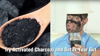 Try Activated Charcoal and Detox Your Gut