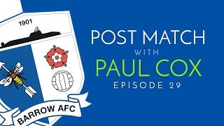 Post Match with Paul Cox: Episode 29 - Aldershot Town (A)