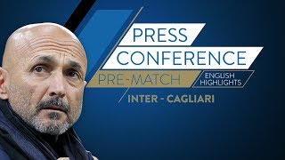 INTER-CAGLIARI | Luciano Spalletti's Pre Match Press Conference (Eng Subtitles)