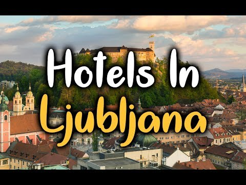 Best Hotels in Ljubljana, Slovenia - Top 5 Hotels In Ljublja