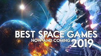 The Best Space Games Out Now & Coming in 2019 - My Top Picks