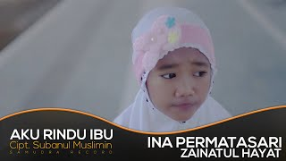 Zainatul Hayat (INA) - Aku Rindu Ibu (Official Music Video)