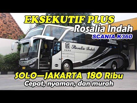 Solo—Jakarta—Bogor by Rosalia Indah EKSEKUTIF PLUS SCANIA K360 Opticruise, 180 ribu saja!