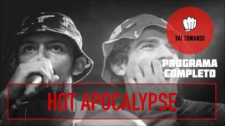 Hot Apocalypse | Programa Completo | Vai Tomando
