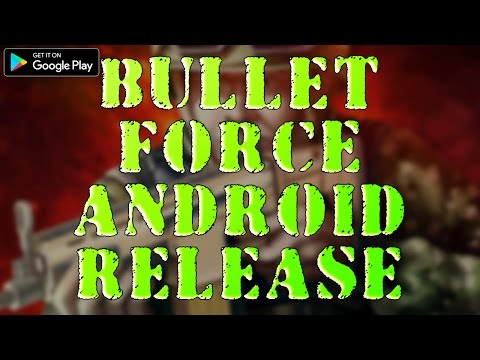 Bullet Force Is LIVE - GLOBAL ANDROID RELEASE!!!