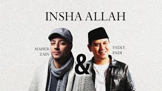 Maher Zain ft. Fadly Padi - Insha Allah