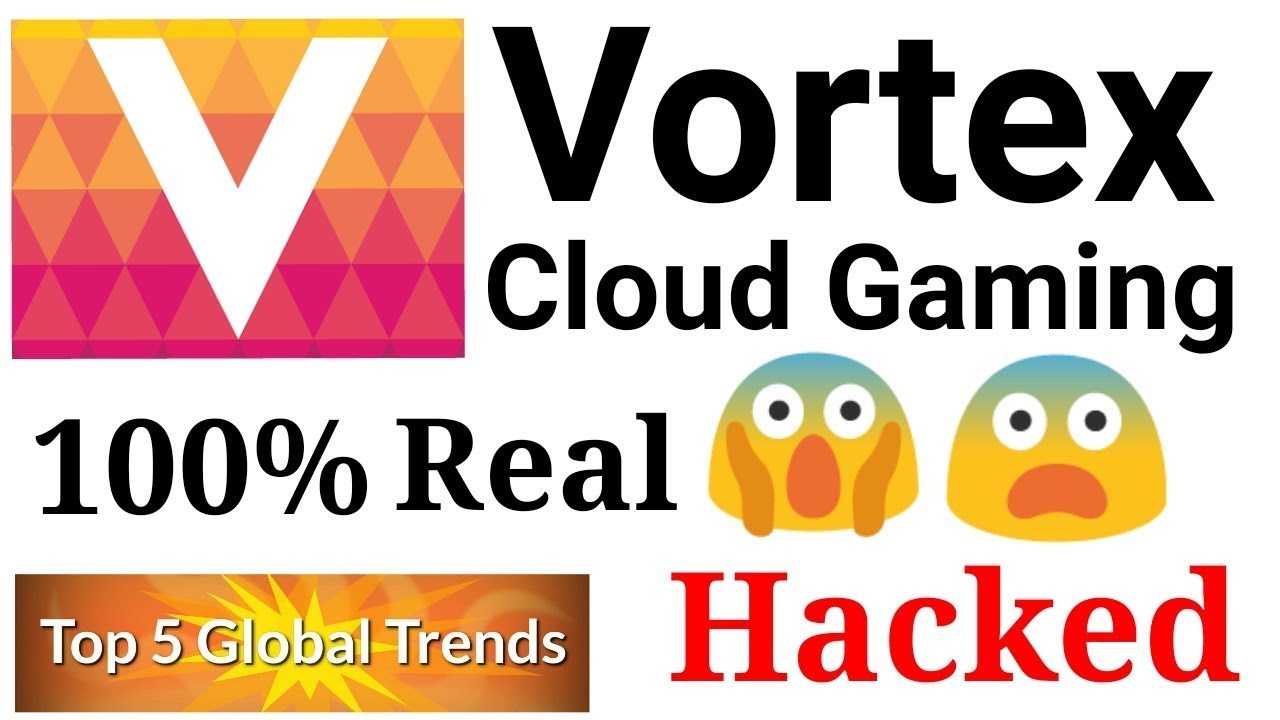 Vortex cloud gaming Free hacked apk android Game 2018 | 100