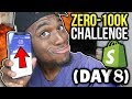 DAY 8: FIRST $100 Per Day! (Zero To $100k Shopify Challenge)