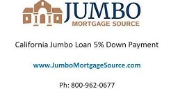 California 5 Percent Down Jumbo Mortgage