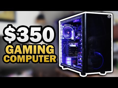 $350 Budget Gaming PC - August 2018