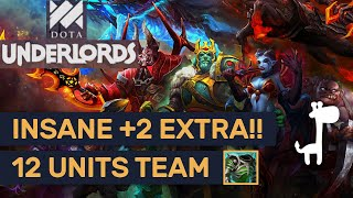 +2 EXTRA ON BOARD!! Dota Underlords INSANE GAME WITH 12 UNITS!!
