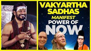 Vahkyartha Sadhas | The Power of Now.. Now.. NOW!