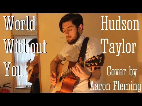 Hudson Taylor - World Without You (Cover by Aaron Fleming)