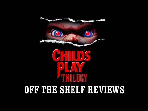 Childs Play Trilogy Review - Off The Shelf Reviews