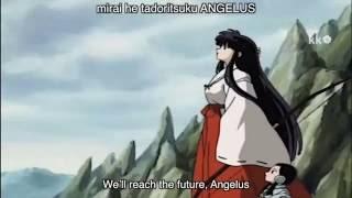 Angelus Inuyasha opening 6 full (Sub English) SPOILER ALERT