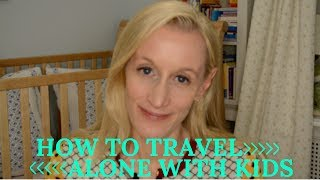 Tips on how to travel with kids ALONE | CloudMom Video
