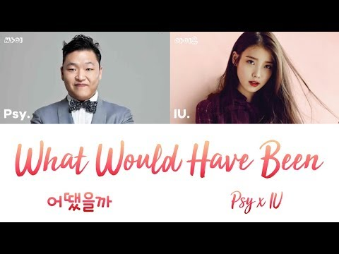 PSY (싸이) & IU (아이유) - What Would Have Been (어땠을까) [han|rom|eng lyrics/가사]